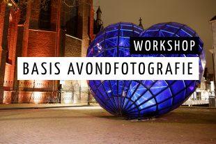 Basis Avondfotografie Sander van der Wel WORKSHOP